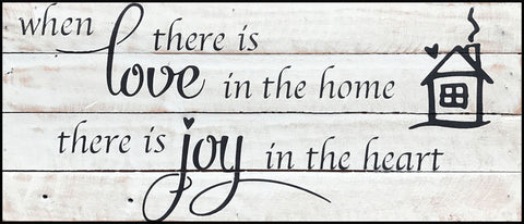 When there is love in the home there is joy in the heart