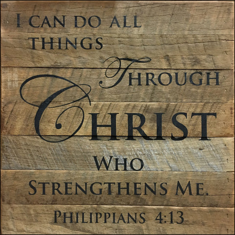 I can do all things throught Christ ~Philippians 4:13 (14x14)