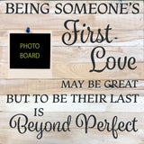Being Someone's First Love may be great but to be their las is Beyond Perfect