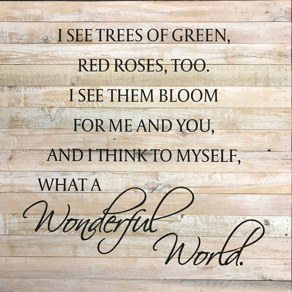 I See Trees Of Green Red Roses Too Them Bloom For Me