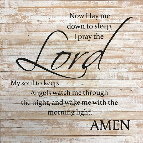 Now I lay me down to sleep I pray the LORD my soul to keep... (28x28)