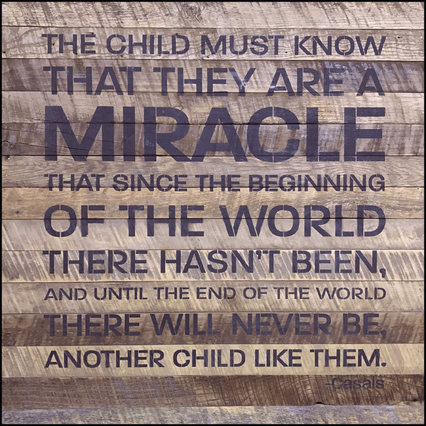 The child must know that they are a miracle
