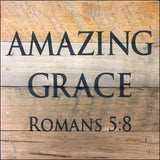 Amazing Grace ~Romans 5:8