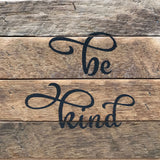 Be Kind (6x6) Reclaimed Wood Wall Art