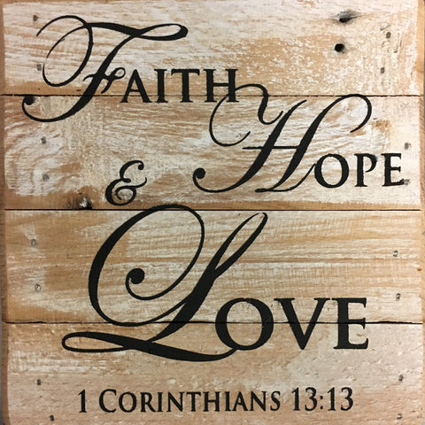 Faith Hope and Love ~ 1 Corinthians 13:13 (6X6)