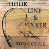 Hook Line & Sinker - You Got Me Reclaimed Wall Art (6x6)