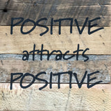 Positive Attracts Positive (6x6) Reclaimed Wood Wall Art