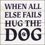 When All Else Fails Hug the Dog