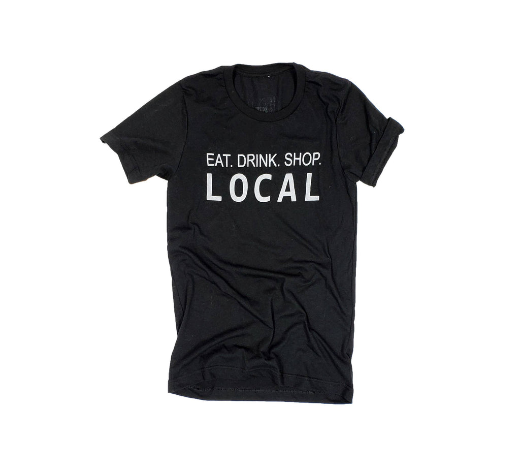 Eat Drink Shop Local T-Shirt