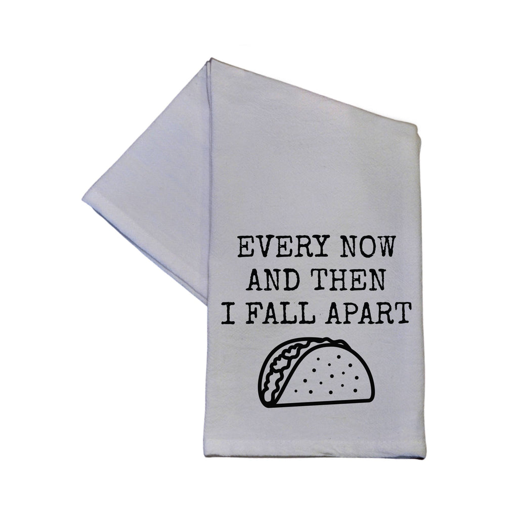Every Now And Then I Fall Apart  16x24 Tea Towel