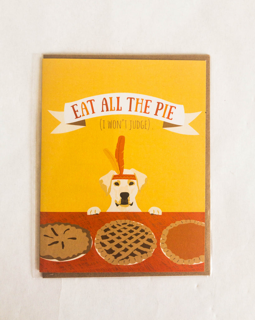 Eat All the Pie Thanksgiving Card