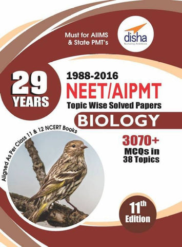 29 Years NEET/ AIPMT Topic wise Solved Papers BIOLOGY (1988 - 2016) 11th Edition  (English, Paperback, Disha Experts)