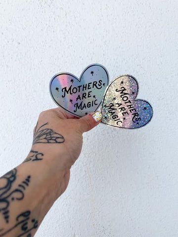 Mothers are Magic® Holographic OR Glitter Sticker