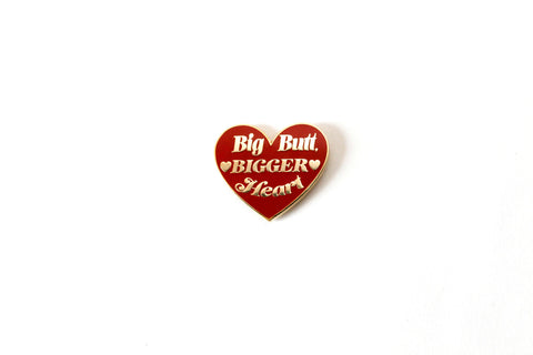 The Big Butt, Bigger Heart Pin