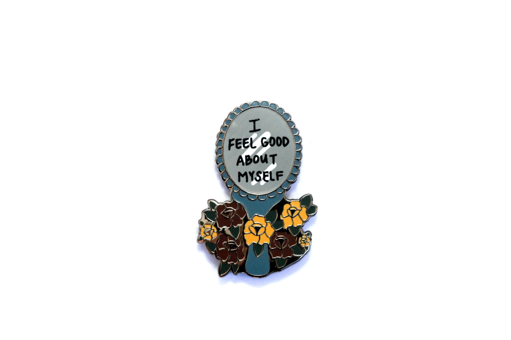 I Feel Good About Myself Pin