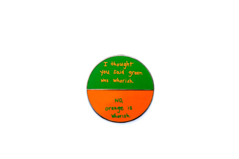 The Orange is Whorish Pin