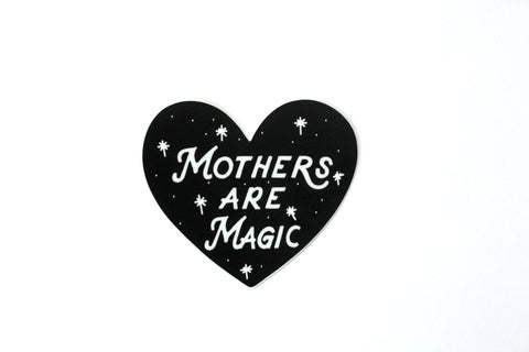 Mothers are Magic® Sticker