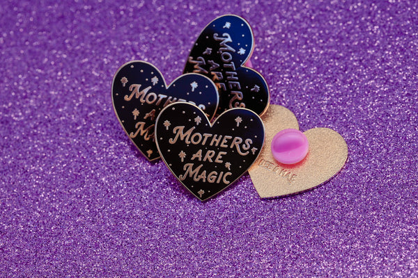 The Mothers are Magic® Pin