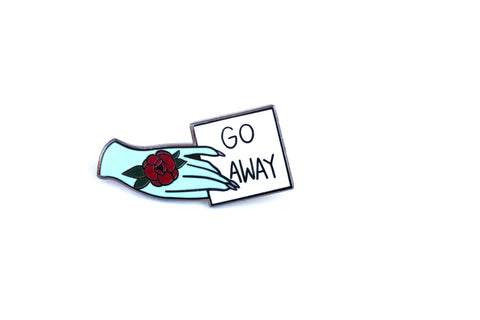 The Go Away Pin