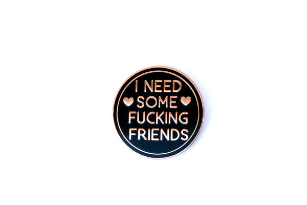 The Friends Needed Pin