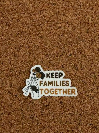 Keep Families Together Sticker