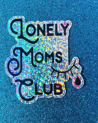 Lonely Moms Club Glitter Sticker