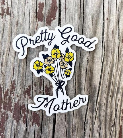 Pretty Good Mother Floral Sticker