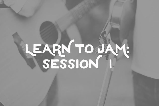Beginners: Learn To Jam Package - 6 Mondays at 7:00 pm; Starts Jan 22nd