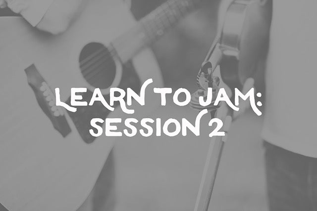 Intermediate: Learn To Jam Package - 6 Mondays at 5:30pm; starts Jan. 22nd