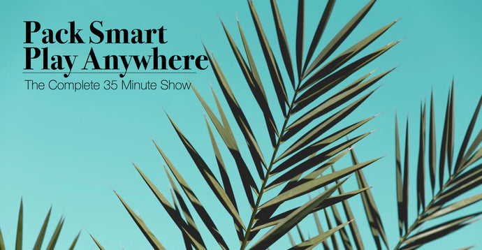 Pack Smart Play Anywhere Show Complete! On Sale Now.