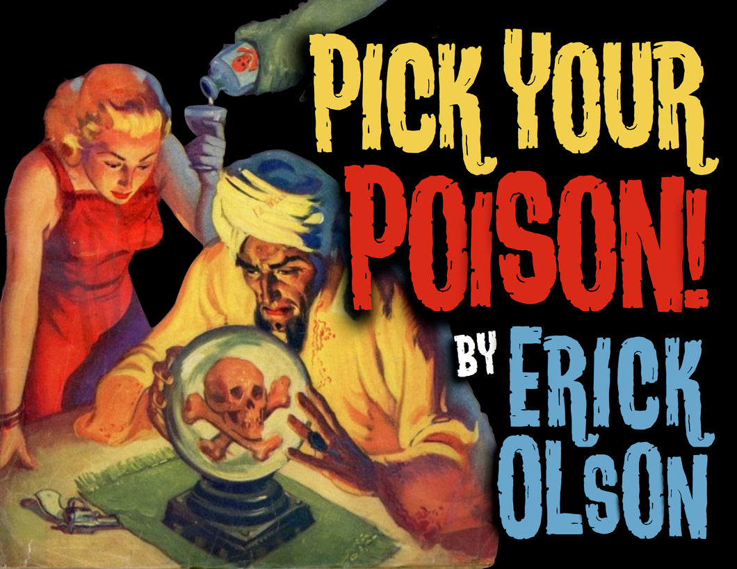 Pick Your Poison by Erick Olson