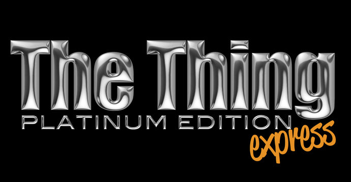 The Thing Platinum Edition Express - Pre Order Now. Shipping June 19th!