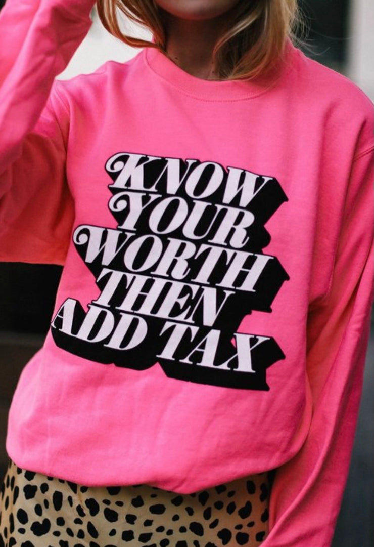 Know Your Worth Then Add Tax Sweatshirt