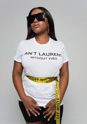Ain't Laurent Without Yves Tee