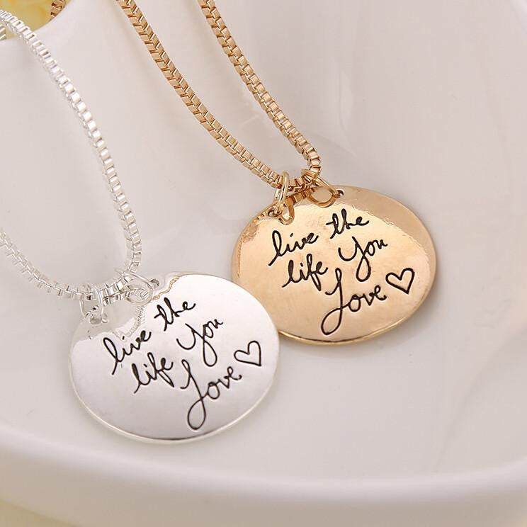 """Live the life You Love"" Gold or Silver Pendant/Charm Necklace"