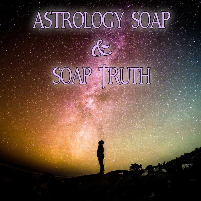 Astrology Soap & Soap Truth