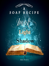 A Soap Recipe Book of Light and Shadow