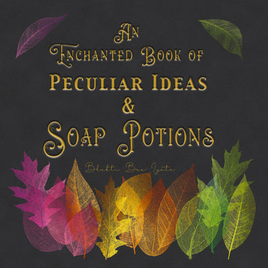 Soap Dough Book of Peculiar Ideas and Soap Potions eBook