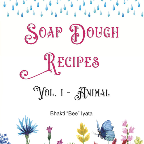 Soap Dough Recipe Book Vol. 1 -  eBook