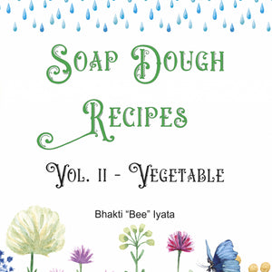 Soap Dough Recipe Book Vol. 2 - Vegetable ebook