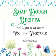 Load image into Gallery viewer, Soap Dough Recipe Book of Light and Shadow Vol. 2 -  PRINT Vegan