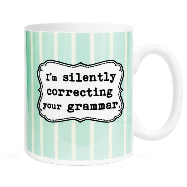 """I'm Silently Correcting Your Grammar"" Coffee Mug"