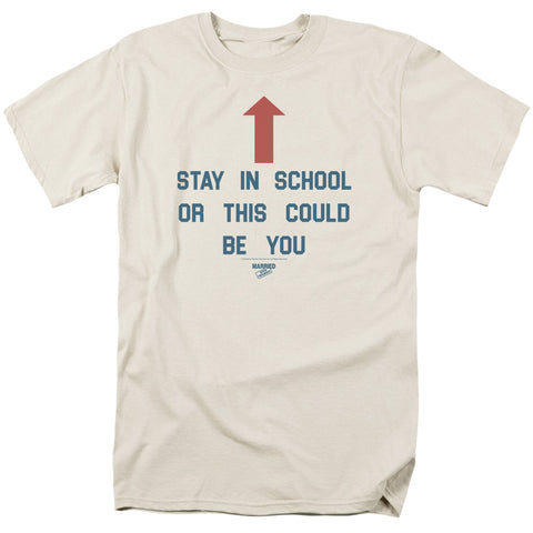 Married With Children - Stay In School Short Sleeve Adult 18/1 - F. W. Woolworth Co. Online Store
