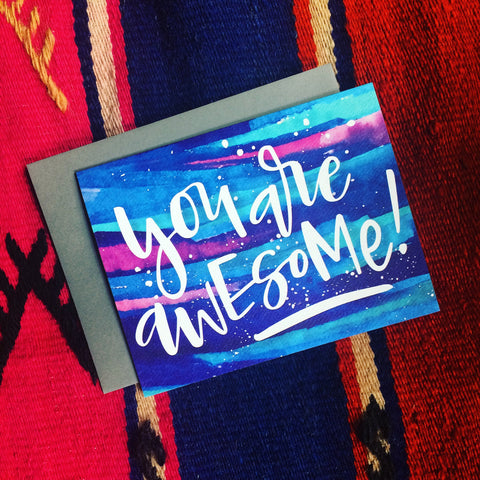 You Are Awesome Watercolor Card