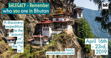 Legacy building retreat in Bhutan - APRIL 16TH TO 23RD 2019 or SEPT 24TH - OCT 1ST 2019