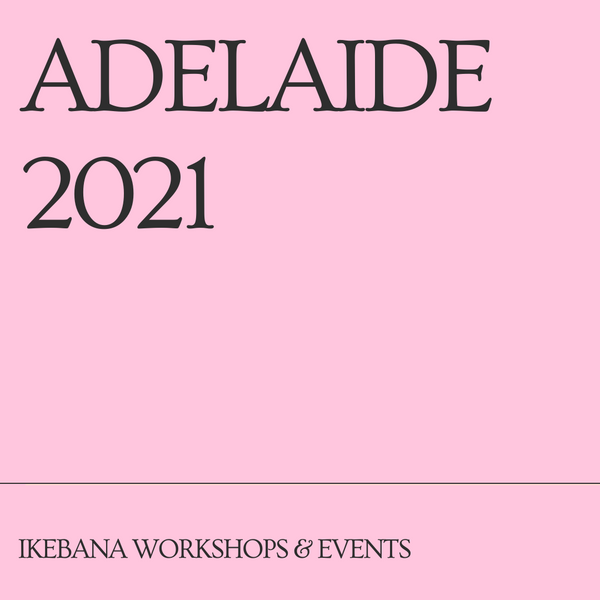 Adelaide Ikebana Workshops & Events