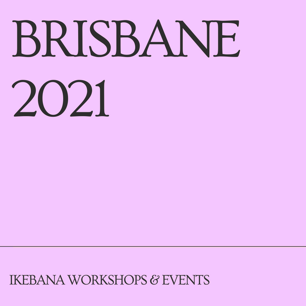 Brisbane Ikebana Workshops & Events