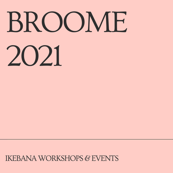 Broome Ikebana Workshops & Events
