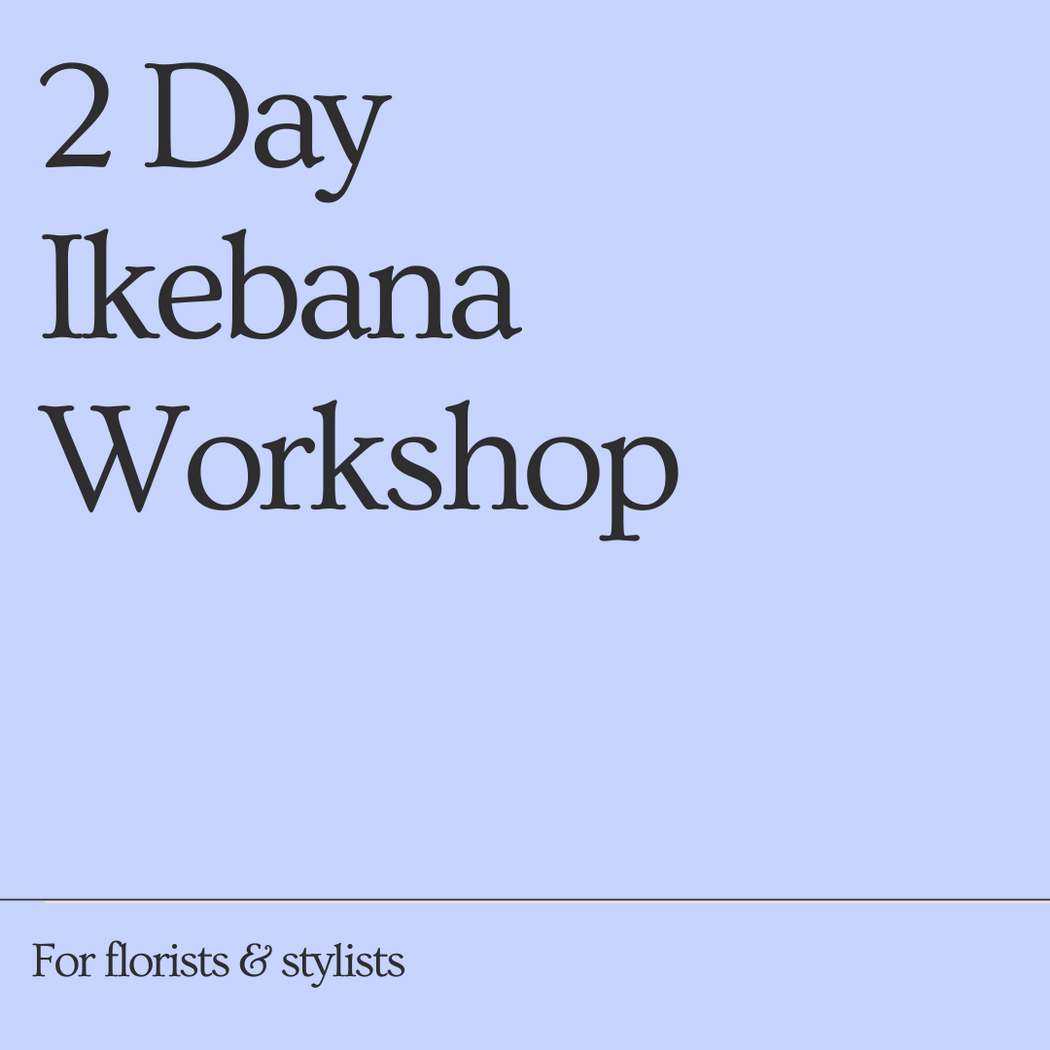 MELBOURNE - 2 DAY IKEBANA WORKSHOP