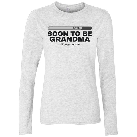 Soon to be Grandma Women's Long Sleeve Shirt | Adoption Gifts, Clothing & Apparel